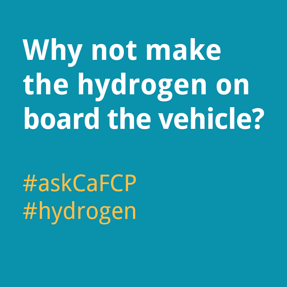 Why not make the hydrogen on board the vehicle?