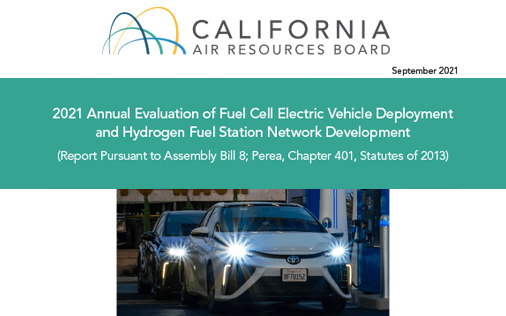 2021 Annual Evaluation of Fuel Cell Electric Vehicle Deployment and Hydrogen Fuel Station Network Development - AB 8, California Air Resources Board